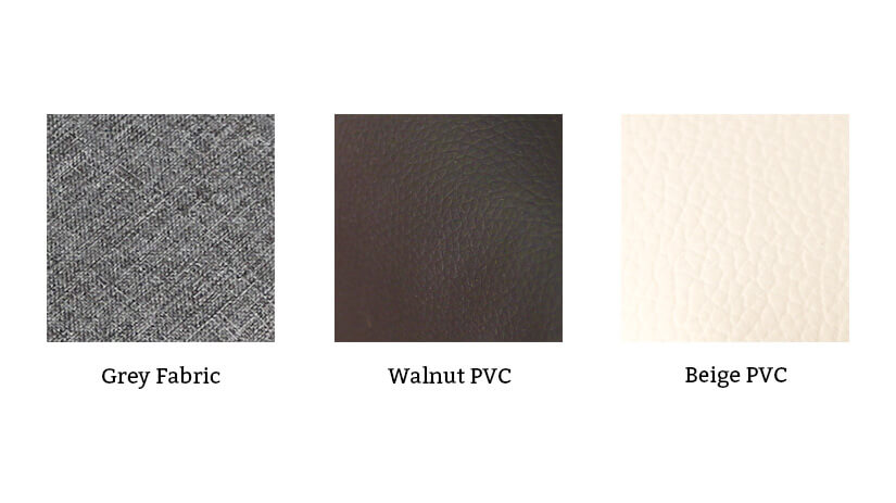 Choose between 2 materials and 3 colors - Walnut PVC, Beige PVC or Grey Fabric.