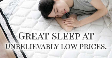 Great Sleep at Unbelievably Low Prices